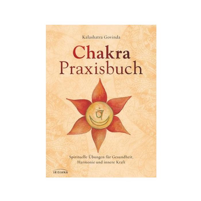 Chakra-Praxisbuch - Kalashatra Govinda